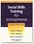 Social Skills Training for Schizophrenia, Second Edition: A Step-by-Step Guide