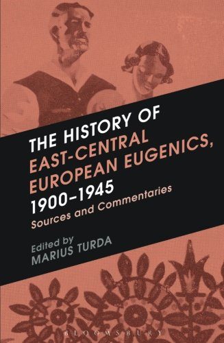 The History of East-Central European Eugenics, 1900-1945: Sources and Commentaries