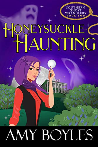 Honeysuckle Haunting (Southern Ghost Wranglers Book 2) by [Boyles, Amy]