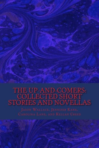 The Up-and-Comers: Collected Short Stories and Novellas pdf