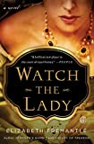 Watch the Lady: A Novel