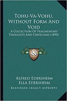 Tohu-Va-Vohu, Without Form And Void: A Collection Of Fragmentary Thoughts And Criticisms (1890)