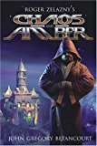 Roger Zelazny's Chaos and Amber (Dawn of Amber Trilogy Book 2)