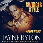 Swinger Style: Hot Rods, Book 5   Jayne Rylon