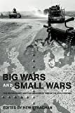 Big Wars and Small Wars : The British Army and the Lessons of War in the 20th Century, Strachan, Hew, 0415545048