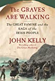 Image of The Graves Are Walking: The Great Famine and the Saga of the Irish People