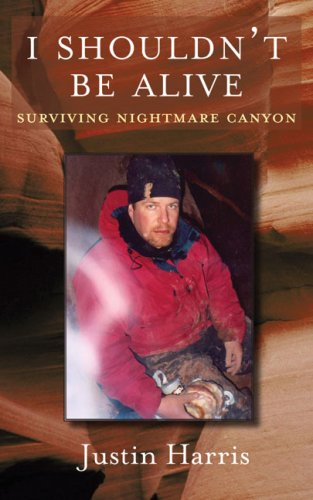 I Shouldn't Be Alive: Surviving Nightmare Canyon