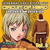 TIGER&BUNNY-SINGLE RELAY PROJECT-CIRCUIT OF HERO Vol.5