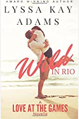 Wild in Rio: A Love at the Games Novella Paperback
