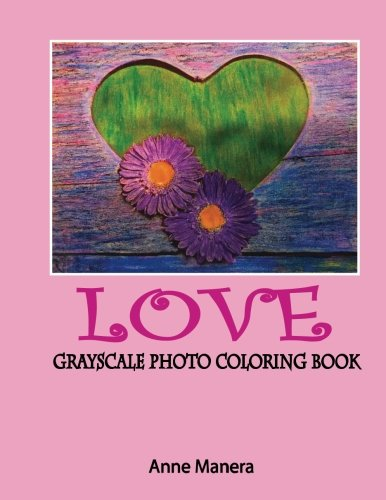 Love Grayscale Photo Coloring Book