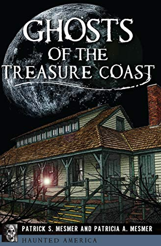 Ghosts of the Treasure Coast (Haunted America) -