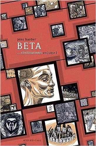 Beta... civilisations : Volume 1