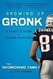 Growing up Gronk, Gordon Gronkowski, 0544334582