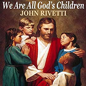 we are all god s children Also reflect on how we together can do god's will, and make sure that everyone understands that all of us are god's children share this on facebook tweet.