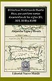 Biblioteca Històrica de Puerto Rico, Que Contiene Varios Documentos de Los Siglos XV, XVI, XVII y XVIII, Alejandro Tapia y Rivera, 1456325590