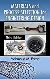 img - for Materials and Process Selection for Engineering Design, Third Edition by Mahmoud M. Farag (2013-11-19) book / textbook / text book