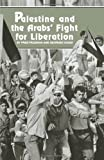 Palestine and the Arabs' Fight for Liberation, Fred Feldman and Georges Sayad, 0873485475
