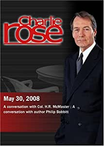 Charlie Rose - Col. H.R. McMaster / Philip Bobbitt  (May 30, 2008)