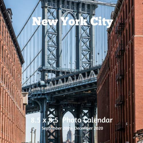 New York City 8.5 X  8.5 Calendar September 2019 -December 2020: Monthly Calendar with U.S./UK/ Canadian/Christian/Jewish/Muslim Holidays-Manhattan New York Travel