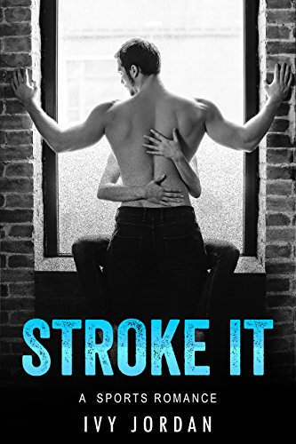 Ivy Stand (Stroke It (A Standalone Sports Romance))