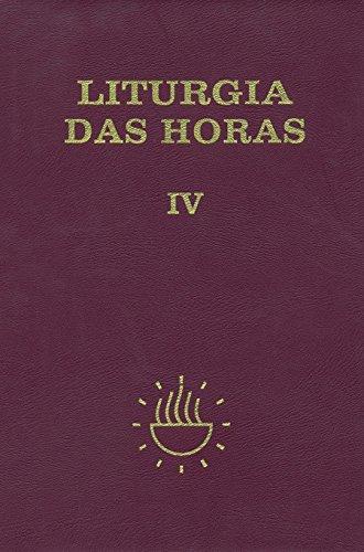 Liturgia das Horas: Tempo Comum - Semanas 18ª a 34ª (Volume 4)