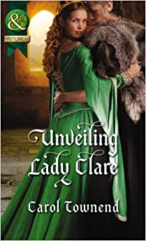 Unveiling Lady Clare (Mills & Boon Historical)