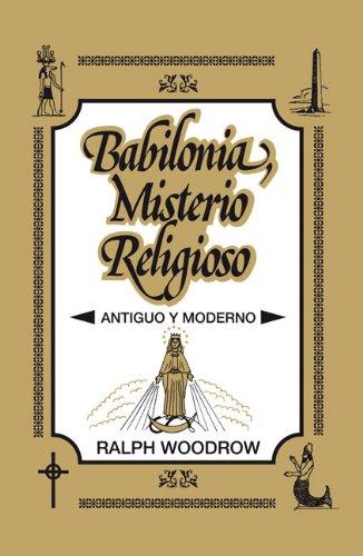 Babilonia, misterio religioso  [Ralph Woodrow] (Tapa Blanda)