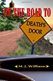 On the Road to Death's Door, M. Williams, 1468065335
