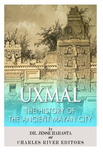 Uxmal: The History of the Ancient Mayan City