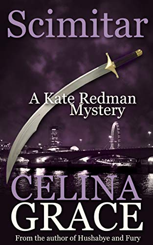 Scimitar (A Kate Redman Mystery: Book 12): The Kate Redman Mysteries by [Grace, Celina]
