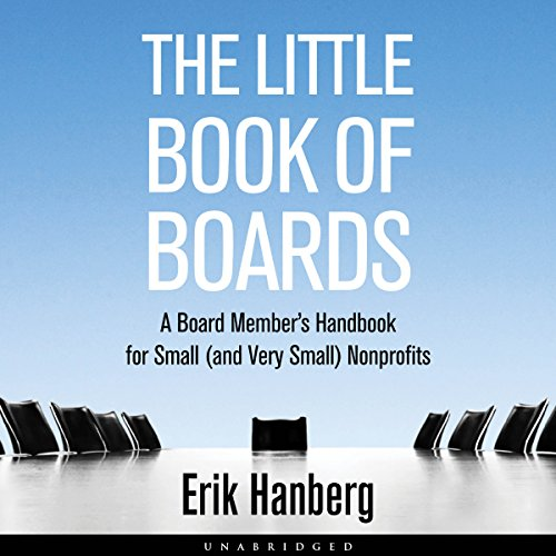 The Little Book of Boards: A Board Member's Handbook for Small (and Very Small) Nonprofits