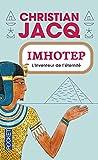 Imhotep, l'inventeur de l'éternité