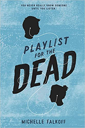 Playlist for the Dead: Amazon co uk: Michelle Falkoff: Books