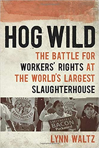 Hog Wild: The Battle for Workers' Rights at the World's