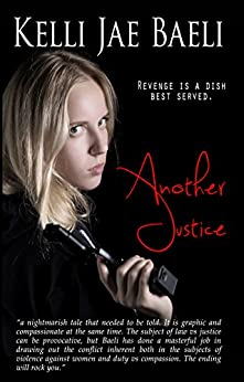 Another Justice: Revenge is a Dish Best Served by [Baeli, Kelli Jae]