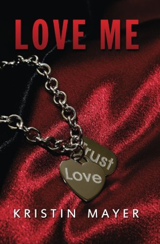 Love Me (Trust Series) (Volume 2)