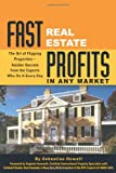 download ebook fast real estate profits in any market: the art of flipping properties--insider secrets from the experts who do it every day pdf epub