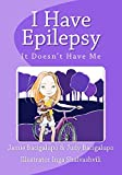 I Have Epilepsy.  It Doesn't Have Me.