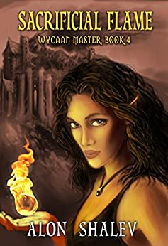Sacrificial Flame (Wycaan Master Book 4) by [Shalev, Alon]