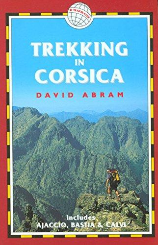 Trekking in Corsica: France Trekking Guides (includes Ajaccio, Bastia, and Calvi)
