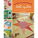 Pretty in Patchwork: Doll Quilts: 24 Little Quilts to Piece, Stitch, and Love