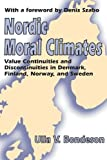 img - for Nordic Moral Climates: Value Continuities and Discontinuities in Denmark, Finland, Norway, and Sweden book / textbook / text book