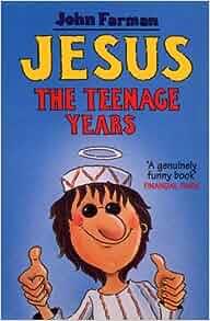 Jesus: The Teenage Years: John Farman: 9780099553717