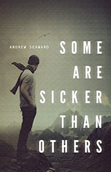 Some Are Sicker Than Others by [Seaward, Andrew]