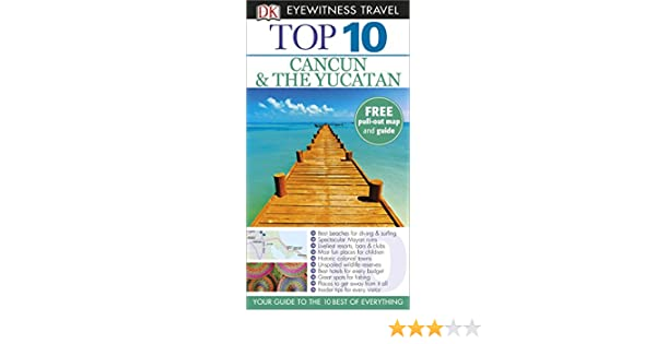 DK Eyewitness Top 10 Travel Guide: Cancun & The Yucatan: Nick Rider: 9781409355052: Amazon.com: Books