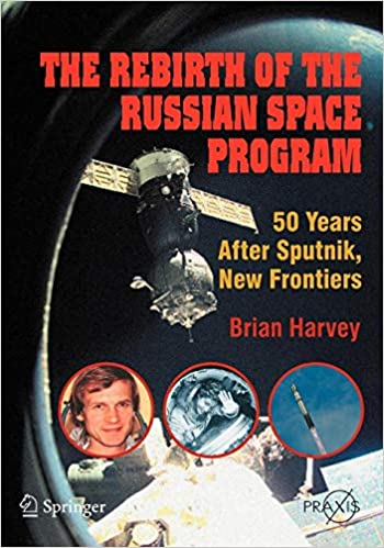 The Rebirth of the Russian Space Program: 50 Years After