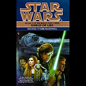 Star Wars: The Black Fleet Crisis, Book 2: Shield of Lies Hörbuch