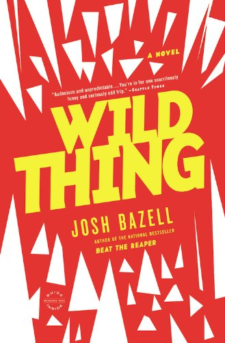 Wild Thing: A Novel by Reagan Arthur / Back Bay Books