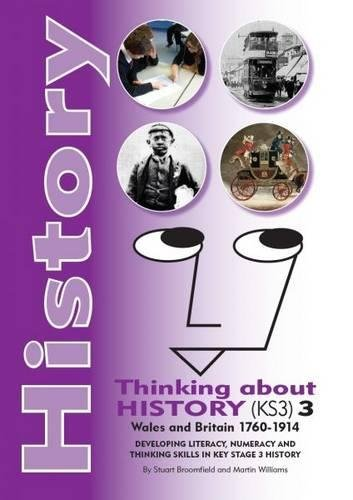 History - Thinking About History (KS3): History - Thinking About History (KS3) 3, Wales and Britain 1760-1914 Wales and Britain 1760-1914 Vol. 3 pdf