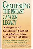 Challenging the Breast Cancer Legacy, Renee Royak-Schaler and Beryl Lieff-Benderly, 0060923733